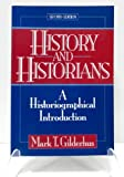 History And Historians: a Historiographical Introduction 2ND EDITION (1992) (013393232X) by Gilderhus, Mark T