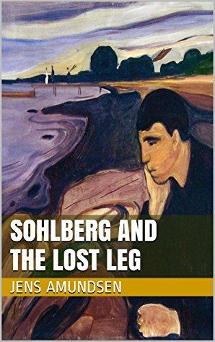 Sohlberg and The Lost Leg: an Inspector Sohlberg mystery (Inspector Sohlberg series Book 4)