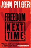 Freedom Next Time (0552773328) by Pilger, John