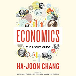 Economics: The User's Guide | [Ha-Joon Chang]