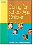 img - for Caring for School Age Children by Phyllis M. Click (2005-07-07) book / textbook / text book