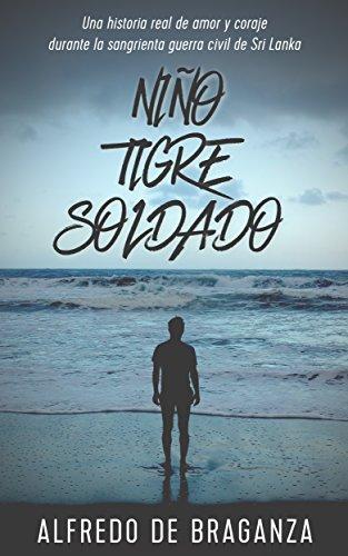NIÑO, TIGRE y SOLDADO: Una historia real de amor y coraje
