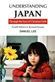img - for Understanding Japan Through the Eyes of Christian Faith: Fourth Edition & Revised version book / textbook / text book