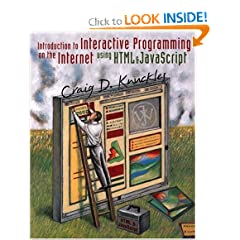 Introduction to Interactive Programming on the Internet: Using HTML & JavaScript