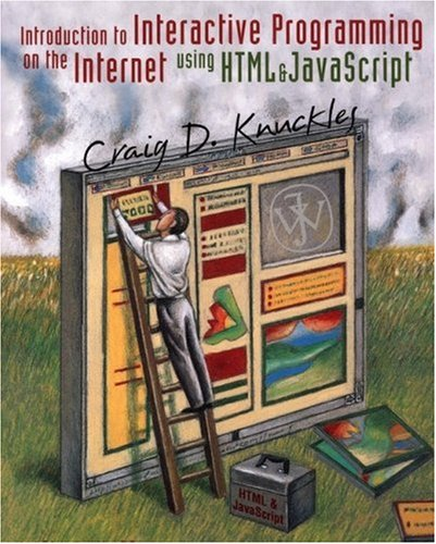 Introduction to Interactive Programming on the Internet: Using HTML  &amp;  JavaScript