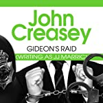 Gideon's Raid: Gideon of Scotland Yard, Book 25 (       UNABRIDGED) by John Creasey Narrated by Barnaby Edwards
