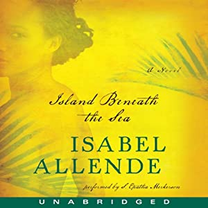 Island Beneath the Sea: A Novel | [Isabel Allende]