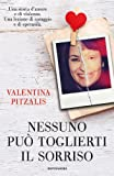 Nessuno pu� toglierti il sorriso (Italian Edition)