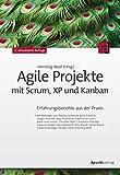 Agile Projekte mit Scrum, XP und Kanban�: Erfahrungsberichte aus der Praxis