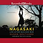 Nagasaki: Life After Nuclear War | Susan Southard