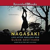 Nagasaki: Life After Nuclear War | [Susan Southard]