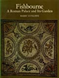 FISHBOURNE: A ROMAN PALACE AND ITS GARDEN (NEW ASPECTS OF ANTIQUITY) (0500270155) by BARRY CUNLIFFE