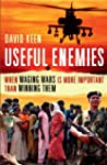 Useful Enemies: When Waging Wars Is M...