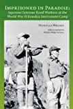 img - for Imprisoned in Paradise: Japanese Internee Road Workers at the World War II Kooskia Internment Camp (Asian American Comparative Collection Research Reports) book / textbook / text book