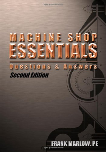 Machine Shop Essentials, Questions and Answers