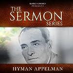 The Sermon Series: Hyman Appleman | Mark Howard