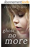 Ghost No More (Ghost No More Series Book 1) (English Edition)