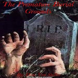 The Premature Burial Grounds | [Drac Von Stoller]