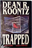 Trapped (0061050040) by Koontz, Dean R.