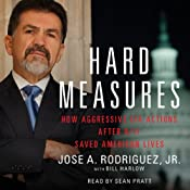Hard Measures: How Aggressive CIA Actions After 9-11 Saved American Lives | [Jose A. Rodriguez]