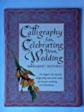 Calligraphy for Celebrating Your Wedding (068141152X) by Shepherd, Margaret