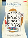 Calligraphy and Illumination: Learn the Art of Beautiful Writing (How to Draw and Paint Series: Beginner's Guides)