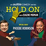 Bonus Episode: Phoebe Robinson Live in San Francisco | Eugene Mirman,Phoebe Robinson