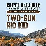 Two-Gun Rio Kid | Brett Halliday