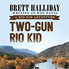 Two-Gun Rio Kid Audiobook by Brett Halliday Narrated by Eric G. Dove