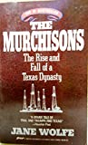 img - for The Murchisons: The Rise and Fall of a Texas Dynasty book / textbook / text book