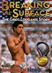 Breaking the Surface: The Greg Lougan...