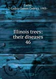 img - for Illinois Trees: Their Diseases (Illinois Natural History Survey Circular 46) book / textbook / text book