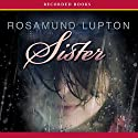 Sister: A Novel (       UNABRIDGED) by Rosamund Lupton Narrated by Juanita McMahon