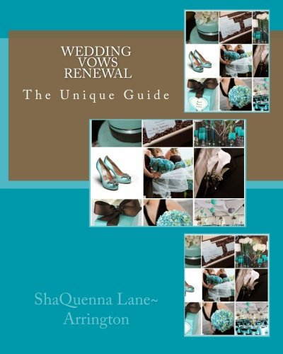 Wedding Vows Renewal: The Unique Wedding Planning Guide