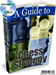 A GUIDE TO CHESS STRATEGY * AN ENHANC...