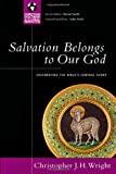 Salvation Belongs to Our God: Celebrating the Bible's Central Story (Christian Doctrine in Global Perspective) (0830833064) by Wright, Christopher J. H.