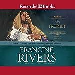 The Prophet | Francine Rivers