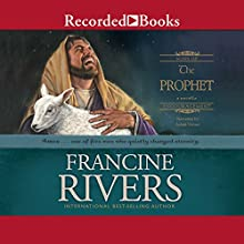 The Prophet Audiobook by Francine Rivers Narrated by Adam Verner