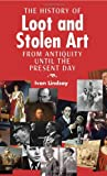 A History of Loot and Stolen Art - From Antiquity Until the Present Day