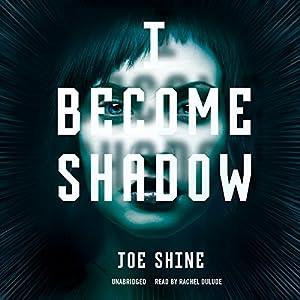 I Become Shadow Audiobook