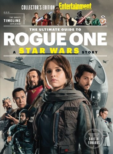 entertainment-weekly-the-ultimate-guide-to-rogue-one-a-star-wars-story