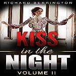 A Kiss in the Night, Volume 2 | Richard Berrington