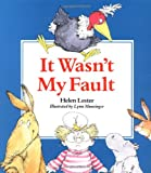 It Wasn't My Fault (0395510074) by Lester, Helen