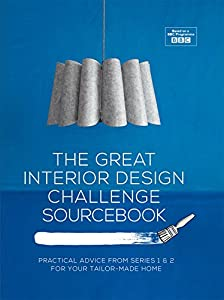 The Great Interior Design Challenge Sourcebook: Practical advice from series 1&2 for your tailor-made home by Pavilion