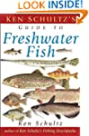 Ken Schultz's Field Guide to Freshwat...