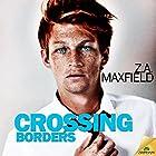 Crossing Borders Hörbuch von Z.A. Maxfield Gesprochen von: Tobias Silversmith