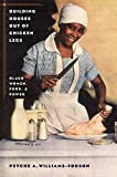 img - for Building Houses out of Chicken Legs: Black Women, Food, and Power book / textbook / text book