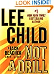 Not a Drill: A Jack Reacher Short Sto...