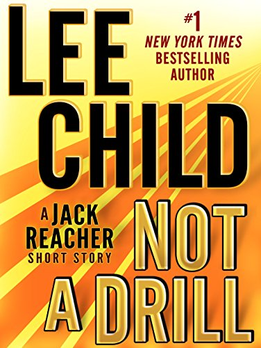 Not a Drill: A Jack Reacher Short Story (Kindle Single)