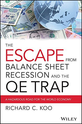 the-escape-from-balance-sheet-recession-and-the-qe-trap-a-hazardous-road-for-the-world-economy